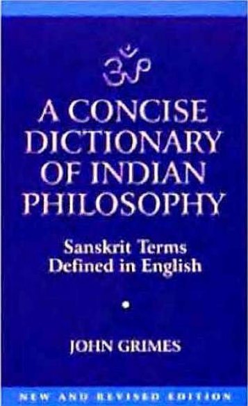 A Concise Dictionary of Indian Philosophy Sanskrit Terms Defined in ...