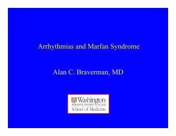 Arrhythmias and Marfan Syndrome Alan C. Braverman, MD