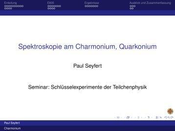 Spektroskopie am Charmonium, Quarkonium - Fachschaft MathPhys ...