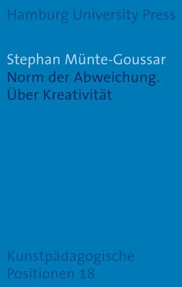 Norm der Abweichung. Über Kreativität Hamburg University Press ...