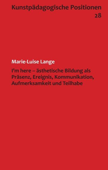 Kunstpädagogische Positionen 28 - mbr - Universität zu Köln