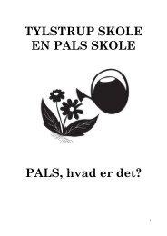HVAD ER PALS? - Tylstrup skole, Aalborg