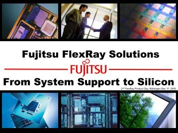 Fujitsu FlexRay Solutions From System Support to Silicon