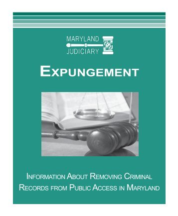 Expungement Brochure - Maryland Judiciary