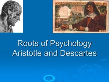 Roots of Psychology Aristotle and Descartes