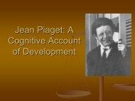 Jean Piaget: A Cognitive Account of Development