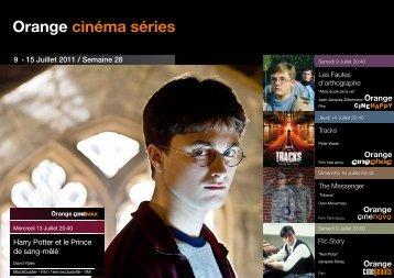 9 ? 15 Juillet 2011 / Semaine 28 Harry Potter et le Prince ... - Orange