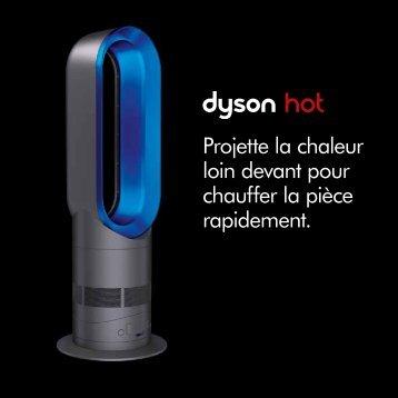 Projette la chaleur loin devant pour chauffer la pièce ... - Dyson