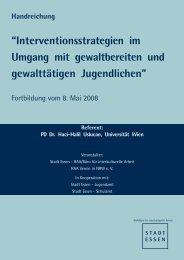 """""""Interventionsstrategien im Umgang mit gewaltbereiten und ... - Essen"""