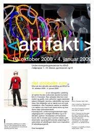 10. oktober 2008 - 4. januar 2009 - ARoS Aarhus Kunstmuseum