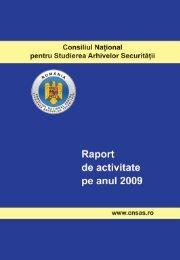Raport CNSAS 2009 - Consiliul Naţional pentru Studierea Arhivelor ...