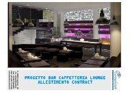 progetto bar caffetteria lounge allestimento contract - Immobiliare.it