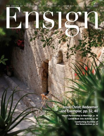 April 2013 Ensign - The Church of Jesus Christ of Latter-day Saints