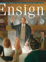 May 2005 Ensign - The Church of Jesus Christ of Latter-day Saints