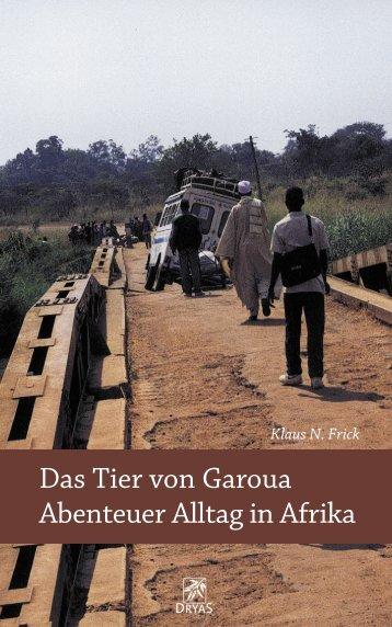 Das Tier von Garoua Abenteuer Alltag in Afrika