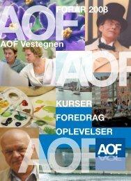 AOF Vestegnen KURSER FOREDRAG OPLEVELSER FORÅR 2008