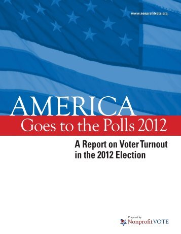 America Goes to the Polls 2012: A Report on Voter ... - Nonprofit VOTE