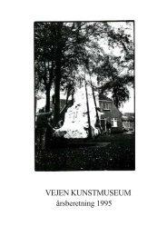 Årsberetning 1995 - Vejen Kunstmuseum