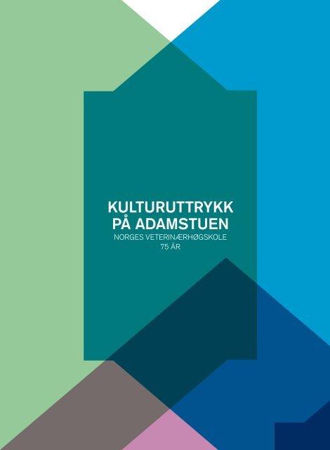 Kulturuttrykk på Adamstuen. Norges veterinærhøgskole 75 år