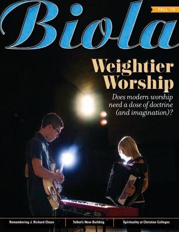 Weightier Worship - Biola University