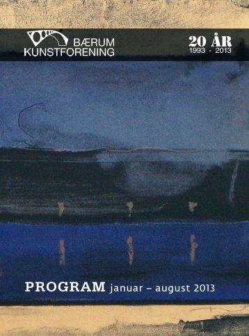 PROGRAM januar – august 2013 - Bærum Kunstforening