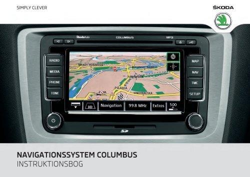 navigationssystem columbus instruktionsbog - Media Portal - Škoda ...