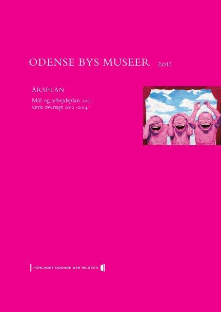 Årsplan 2011 (pdf-fil) - Odense Bys Museer - Odense Kommune