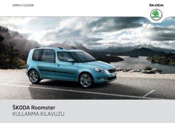 ŠKODA Roomster KULLANMA KILAVUZU - Media Portal - Škoda Auto