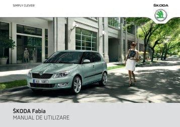 ŠKODA Fabia MANUAL DE UTILIZARE - Media Portal - Škoda Auto