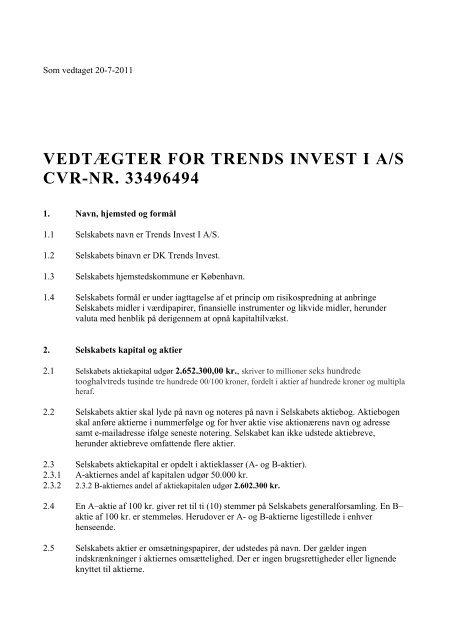 VEDTÆGTER FOR TRENDS INVEST I A/S CVR-NR. 33496494