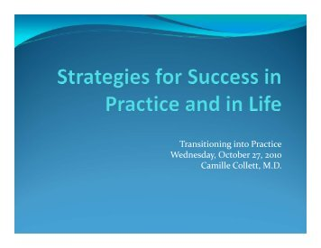 Transitioning into Practice Wednesday, October 27, 2010 Camille ...