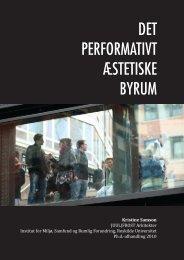 Det performativt æstetiske byrum Ph.d.-afhandling - OM BYENS RUM