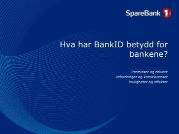 Hva har BankID betydd for bankene?