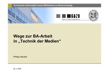 """Folien: Wege zur BA-Arbeit in """"Technik der Medien"""""""