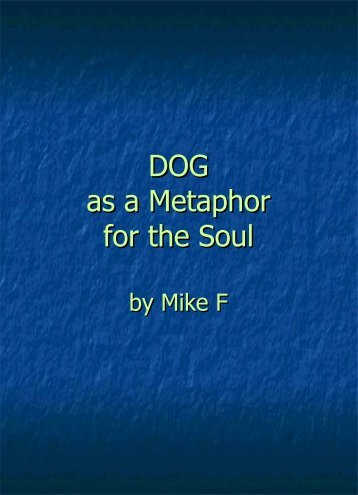 DOG as a Metaphor for the Soul by Mike F