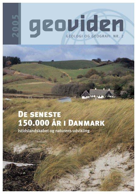 De seneste 150.000 år i Danmark - Geocenter København
