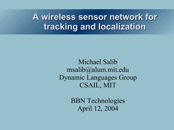 A wireless sensor network for tracking and localization - Michael Salib