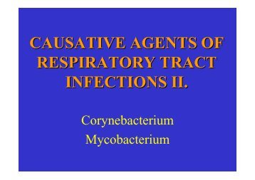 CAUSATIVE AGENTS OF RESPIRATORY TRACT INFECTIONS II.