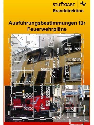 Ausführungsbestimmungen für Feuerwehrpläne - Feuerwehr Stuttgart