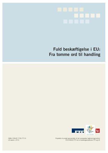 Fuld beskæftigelse i EU: Fra tomme ord til handling - LO