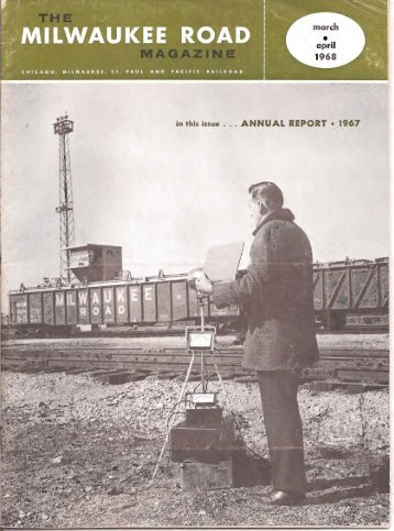 -in this issue .•. ANNUAL REPORT. 1967 - Milwaukee Road Archive