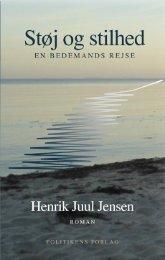 """Støj og stilhed. En bedemands rejse"""" her. - Henrik Juul Jensen"""