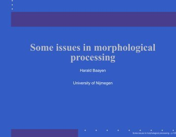 Some issues in morphological processing - Department of Cognitive ...