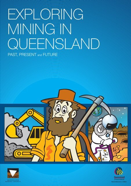 Complete Exploring Mining in Queensland: Past, Present and