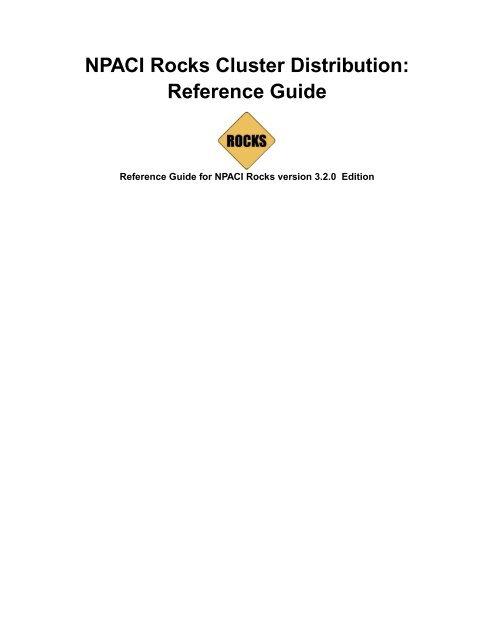 NPACI Rocks Cluster Distribution: Reference Guide