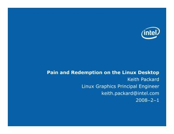 Pain and Redemption on the Linux Desktop Keith Packard ... - mirror