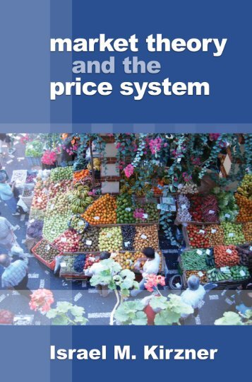 Market Theory and the Price System - Ludwig von Mises Institute