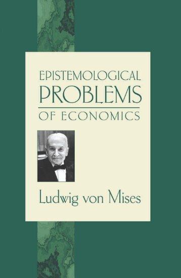 Epistemological Problems of Economics - Ludwig von Mises Institute