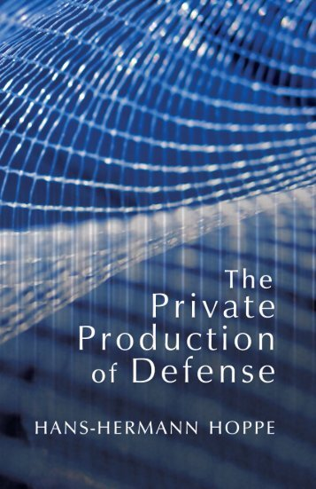 The Private Production of Defense - Ludwig von Mises Institute