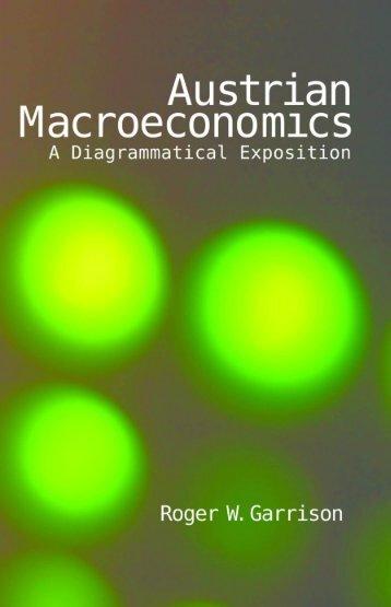 Austrian Macroeconomics - Ludwig von Mises Institute